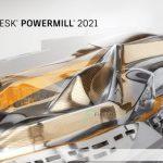 Download Autodesk PowerMill 2021 Full | Google drive | Hướng dẫn cài đặt