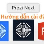Download Prezi Next (Win/Mac) 2021 – Video hướng dẫn cài đặt