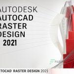 Download AutoCAD Raster Design 2021 – Hướng dẫn cài đặt chi tiết