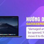 """Hướng dẫn tắt Gatekeeper trên Mac OS (Bật tùy chọn Anywhere) sửa lỗi """"damaged and can't be opened. You should move it to the Trash"""""""