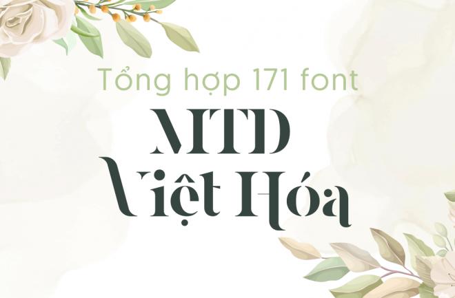 Tổng hợp hơn 171 font MTD Việt Hóa