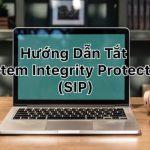 Hướng dẫn tắt System Integrity Protection (SIP) để chạy App Crack trên Catalina 10.15