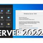 Download Windows Server 2022 – Nhiều cải tiến bảo mật mới, hướng dẫn cài đặt