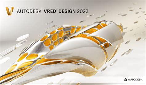 Download Autodesk VRED Design 2022 – Hướng dẫn cài đặt chi tiết