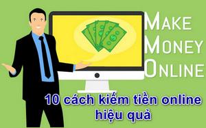Top 10 cách kiếm tiền online hiệu quả nhất 2021