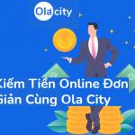 Olacity là gì? Cách kiếm tiền trên Olacity, Cách đăng ký tài khoản Olacity mới nhất 2021