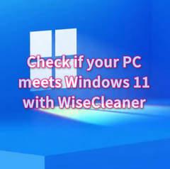 Kiểm Tra Máy Tính Có Cài Được Windows 11 Hay Không bằng WiseCleaner Checkit