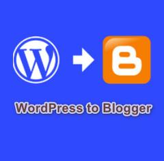 Cách chuyển WordPress sang Google Blogger đơn giản nhất