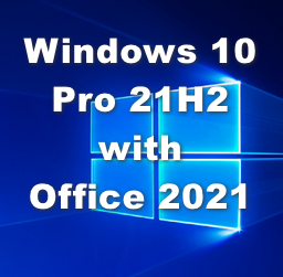 Download Windows 10 Pro 21H2 with Office 2021 Pro Plus Pre-activated ISO