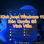 Tải công cụ Kích hoạt Windows 11 Bản Quyền Số Vĩnh Viễn – Thành công 100%